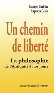 Un chemin de liberté - La philosophie de lAntiquité à nos jours.pdf