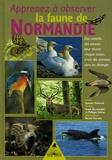 Damien Thiébault - Apprenez à observer la faune de Normandie - Des conseils, des astuces pour réussir chaque saison à voir des animaux sans les déranger.
