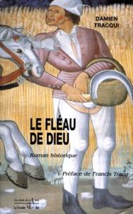 Damien Tracqui - Le fléau de Dieu - Au temps des Sarrasins.