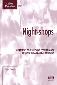 Damien Vanneste - Night-shops - Pratiques et insertions économiques au coeur du commerce ethnique.