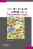 Damien Vanneste - Petites villes et démocratie - Les chemins de mise en oeuvre de politiques urbaines en Wallonie.