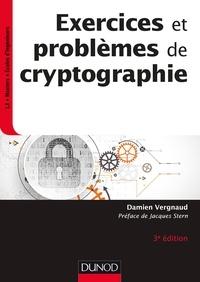 Damien Vergnaud - Exercices et problèmes de cryptographie - 3e éd.
