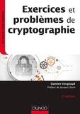 Damien Vergnaud - Exercices et problèmes de cryptographie.