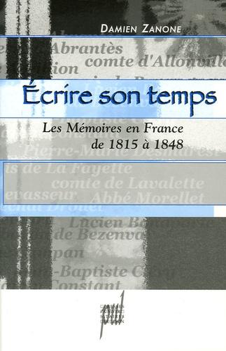 Ecrire son temps. Les Mémoires en France de 1815 à 1848