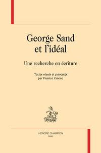 Damien Zanone - George Sand et l'idéal - Une recherche en écriture.