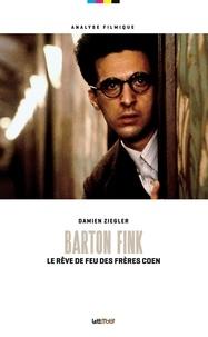 Damien Ziegler - Barton Fink - Le rêve de feu des frères Coen.