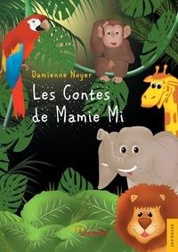 Damienne Noyer - Les contes de Mamie Mi.