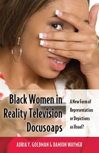 Damion Waymer et Adria y. Goldman - Black Women in Reality Television Docusoaps - A New Form of Representation or Depictions as Usual?.