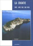 Damir Fabijanic - La Croatie - Pays avec vue sur mer.