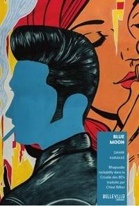 Damir Karakas - Blue Moon - Rhapsodie rockabilly dans la Croatie des 80's.