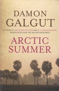 Damon Galgut - Arctic Summer.