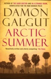 Damon Galgut - Artic Summer.