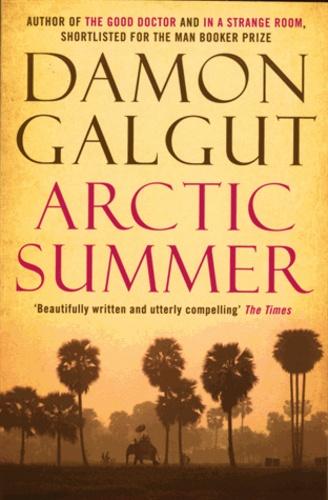 Damon Galgut - Artic Summer.