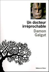 Damon Galgut - Un docteur irréprochable.