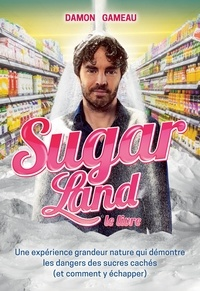 Damon Gameau - Sugar Land.