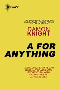 Damon Knight - A for Anything.