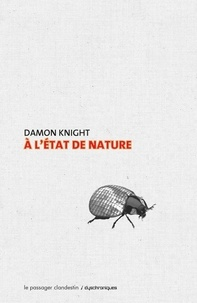 Damon Knight - A l'état de nature.