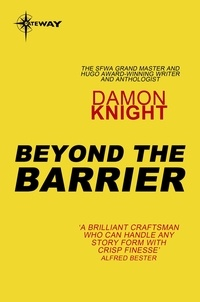 Damon Knight - Beyond the Barrier.