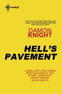 Damon Knight - Hell's Pavement.