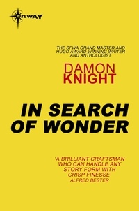 Damon Knight - In Search of Wonder - Essays on Modern Science Fiction.