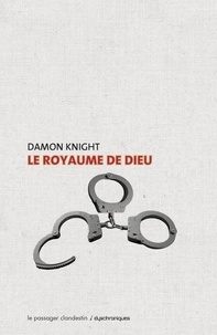 Damon Knight - Le royaume de Dieu.