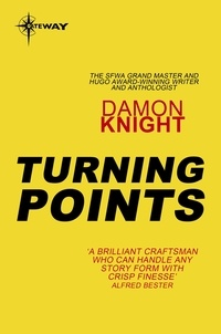 Damon Knight - Turning Points - Essays on the Art of Science Fiction.