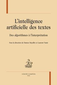 Damon Mayaffre et Laurent Vanni - L'intelligence artificielle des textes - Des algorithmes à l'interprétation.