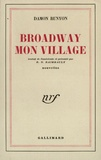 Damon Runyon - Broadway, mon village.