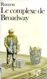 Damon Runyon - Le Complexe de Broadway.