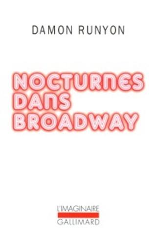 Damon Runyon - Nocturnes dans Broadway.