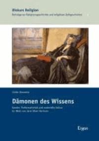 Dämonen des Wissens - Gender, Performativität und materielle Kultur im Werk von Jane Ellen Harrison.