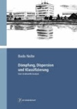 Dämpfung, Dispersion und Klassifizierung - Eine strukturelle Analyse.