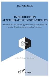 Dan Abergel - Introduction aux thérapies existentielles - Présentation d'une nouvelle approche et propositions d'alliance avec les thérapies comportementales et cognitives.