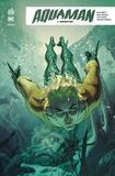 Dan Abnett et Brad Walker - Aquaman Rebirth Tome 1 : Inondation.