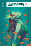 Dan Abnett et Brad Walker - Aquaman Rebirth Tome 2 : Le déluge.