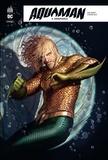 Dan Abnett et Stjepan Sejic - Aquaman Rebirth Tome 3 : Underworld.