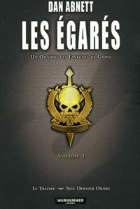 Dan Abnett - Fantômes de Gaunt Troisième cycle Les Egarés Tome 1 : Le traître ; Son dernier ordre.