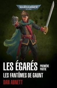 Dan Abnett - Fantômes de Gaunt Troisième cycle Les Egarés Tome 1 : Le traître ; Sondernier ordre.