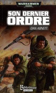 Dan Abnett - Fantômes de Gaunt Troisième cycle Les Egarés Tome 2 : Son dernier ordre.