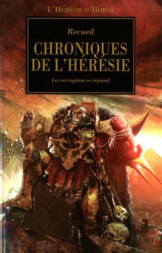 Dan Abnett - L'Hérésie d'Horus Tome 9 : Chroniques de l'hérésie - La corruption se répand.
