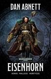 Dan Abnett - La Trilogie Eisenhorn - Xenos, Malleus, Hereticus.