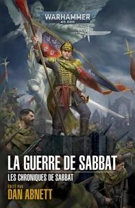 Dan Abnett - Les chroniques de Sabbat Tome 1 : La guerre de Sabbat.
