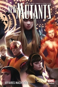 Dan Abnett et Andy Lanning - New Mutants Tome 3 : Affaires inachevées.