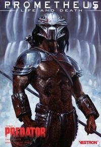 Dan Abnett et Brian Albert Thies - Prometheus : Life and Death Tome 1 : Predator.