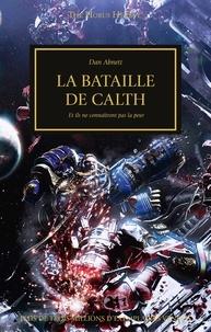Dan Abnett - The Horus Heresy Tome 55 : La Bataille de Calth - Et ils ne connaîtront pas la peur.