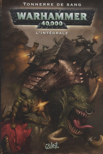 Dan Abnett et Ian Edginton - Warhammer 40.000 L'intégrale : Tonnerre de sang.