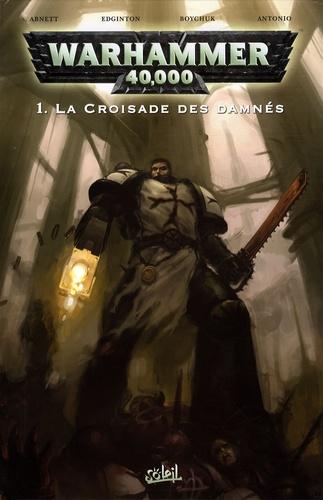 Dan Abnett et Ian Edginton - Warhammer 40.000 Tome 1 : La croisade des damnés.
