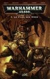 Dan Abnett - Warhammer 40.000 Tome 4 : Le clan des Orks.