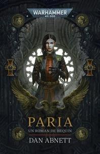 Dan Abnett - Warhammer 40 000 - Un roman de Brequin Tome 1 : Paria.