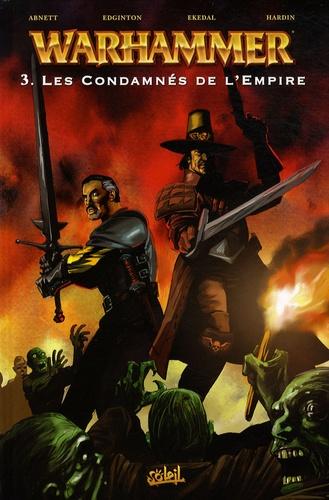 Dan Abnett et Ian Edginton - Warhammer Tome 3 : Les Condamnés de l'Empire.